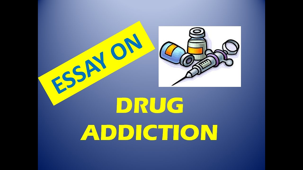 Essay On Drug Addiction  Drug Addiction Speech On Drug Addiction  Essay On Drug Addiction  Drug Addiction Speech On Drug Addiction  Essay  On Drug Abus Essays On English Literature also Need Help In Writing A Business Plan  Science And Religion Essay