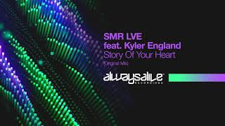 SMR LVE feat. Kyler England - Story Of Your Heart [OUT NOW]