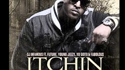 DJ Infamous ft Future, Young Jeezy, Yo Gotti, Fabolous : Itchin (Remix)