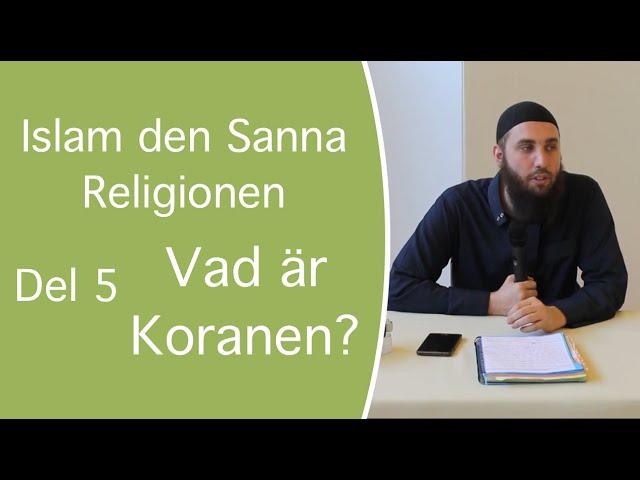 Islam - den sanna religionen | del 4 | - Vad är Koranen? | Abu Dawud