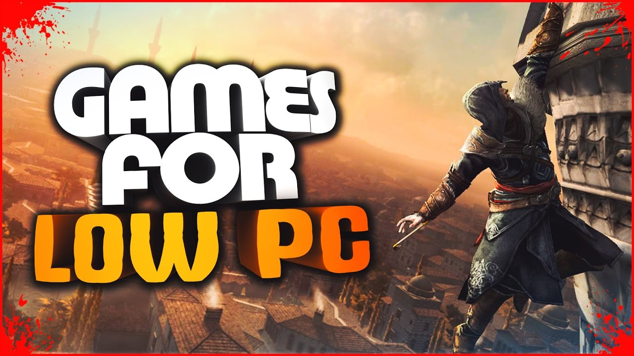 Top 10 Best Low Spec Pc Games For Old Computer Youtube