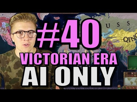 Europa Universalis 4 - [AI Only Extended Timeline] Victorian Era - Part 40