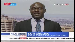 Kuti Grilling: Isiolo Governor appears before CPAIC
