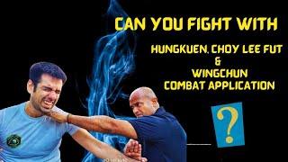 Hungkuen, Choy Lee Fut and Wingchun Combat Application