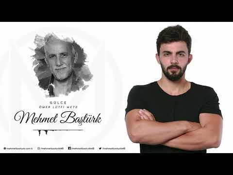 Mehmet Baştürk | Gülce - Ömer Lütfi Mete
