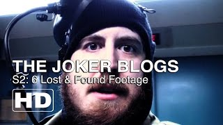 The Joker Blogs - Lost & Found Footage (6)
