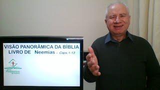 Estudo: Visão Panorâmica da Bíblia - Neemias (Caps.1 - 13)