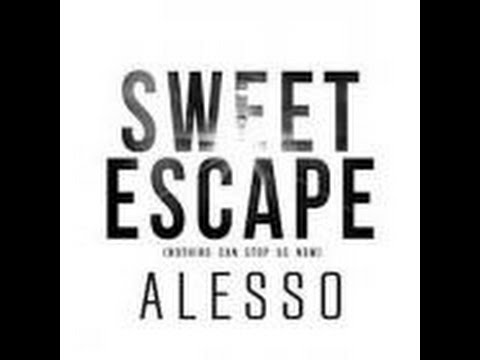Alesso - Sweet Escape (Nothing Can Stop Us) (Non-Official Mix) [4:47]