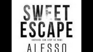 Alesso - Sweet Escape (Nothing Can Stop Us) (Non-Original Mix) [4:47]
