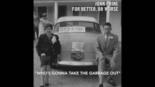 """John Prine - """"Who's Gonna Take The Garbage Out"""" w/ Iris DeMent - For Better Or Worse"""
