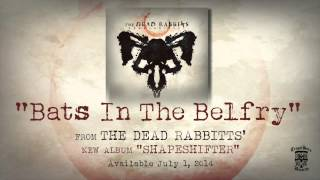 THE DEAD RABBITTS - Bats In The Belfry (Official Stream)