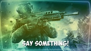 Say Something - Black Ops 2 Funny Moments