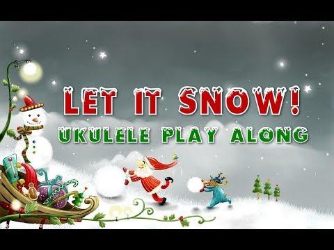 Let It Snow - Ukulele Play Along - Christmas