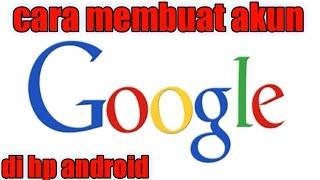 Download CARA MEMBUAT AKUN GOOGLE DI HP ANDROID BERHASIL 100% Mp3 and Videos