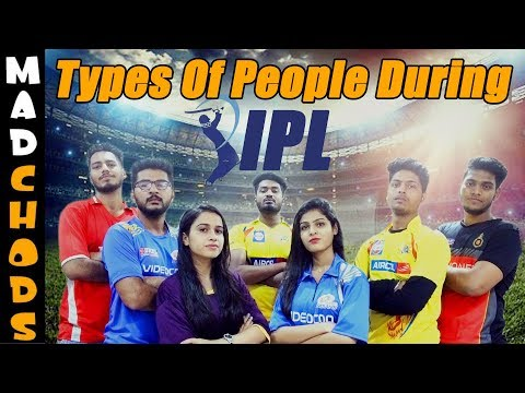 Types Of People During IPL | IPL Special | Madchods