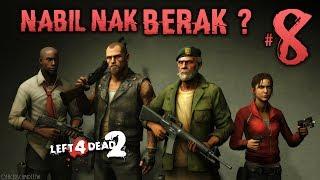 NABIL NAK BERAK~?!! - Left 4 Dead 2 (Malaysia) // Bersama Ukiller & Nabilicous