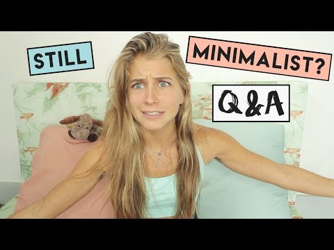 AM I STILL A MINIMALIST? » Q&A!