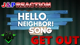 J&P Reaction: HELLO NEIGHBOR SONG (GET OUT) by DaGames