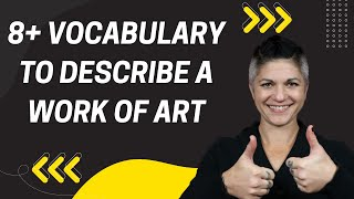8+ Vocabulary to Describe a Work of Art