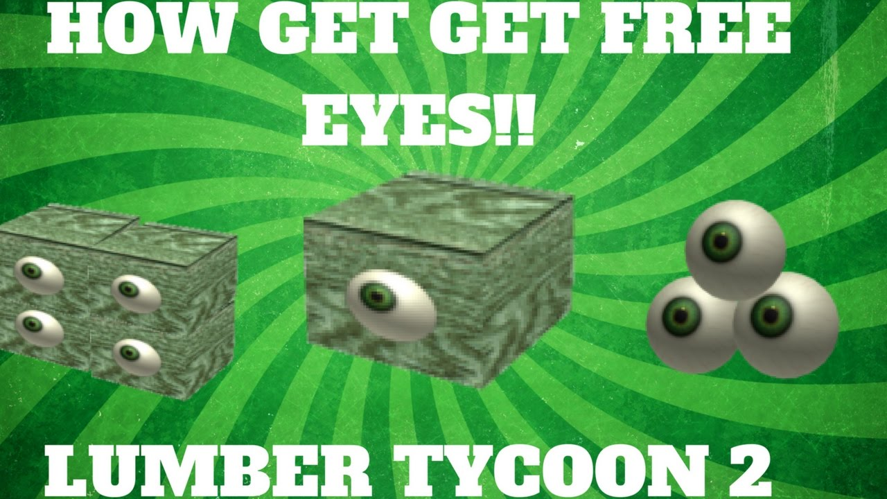 How To Get Free Money In Roblox Lumber Tycoon 2 Roblox Lumber Tycoon 2 How To Get Unlimited Free Eyes New Way Youtube