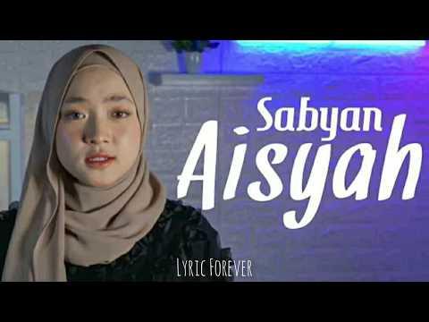 sabyan---aisyah-istri-rasulullah-(lyric)- -lyric-forever