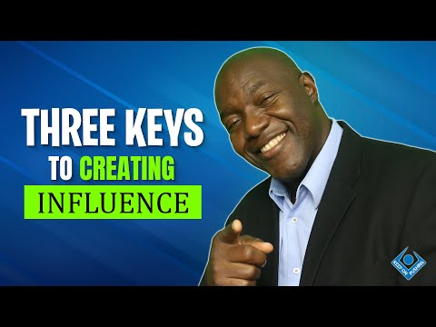 THREE KEYS TO CREATING INFLUENCE - YouTube