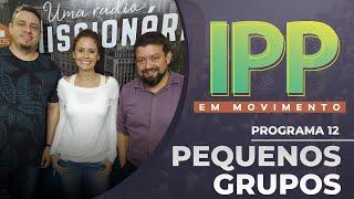 Pequenos Grupos | IPP em Movimento