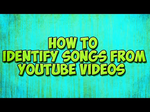 How to Identify and Find songs from YouTube Videos!