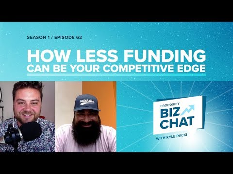 How Less Funding Can be Your Competitive Edge - Proposify Biz Chat