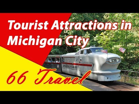 List 8 Tourist Attractions in Michigan City, Indiana | Travel to United States