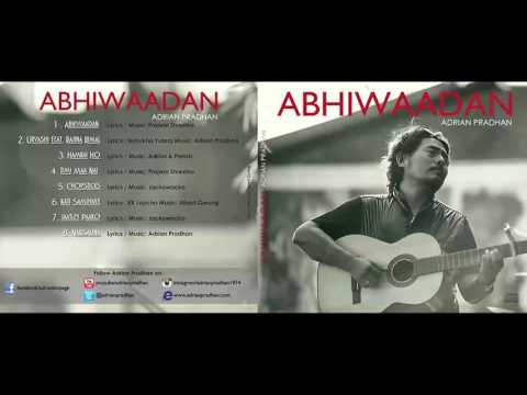 "Adrian Pradhan - Narisauna | New Audio / Video Song | Abhiwaadan ""Full New Album"""