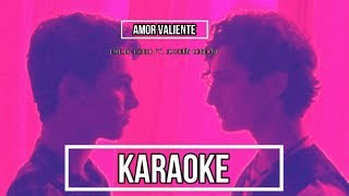 Amor Valiente - Emilio Osorio Ft. Joaquín Bondoni (Karaoke)