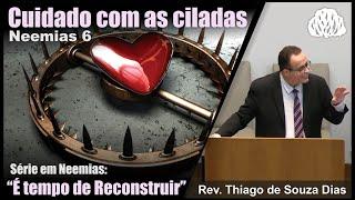 #05 - Série Neemias - Cuidado com as ciladas - Rev Thiago de Souza Dias