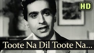 Toote Na Dil Toote Naa (HD) - Andaz Songs - Nargis - Dilip Kumar - Mukesh
