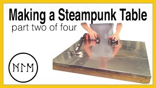 Making A Steam Punk Table Part 2