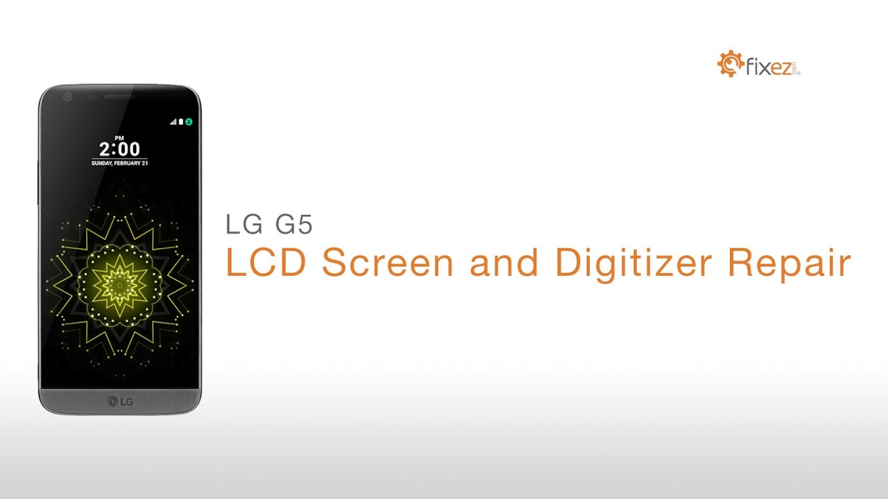 How To Lg G5 Screen Repair Guide  Lcd Screen And Digitizer