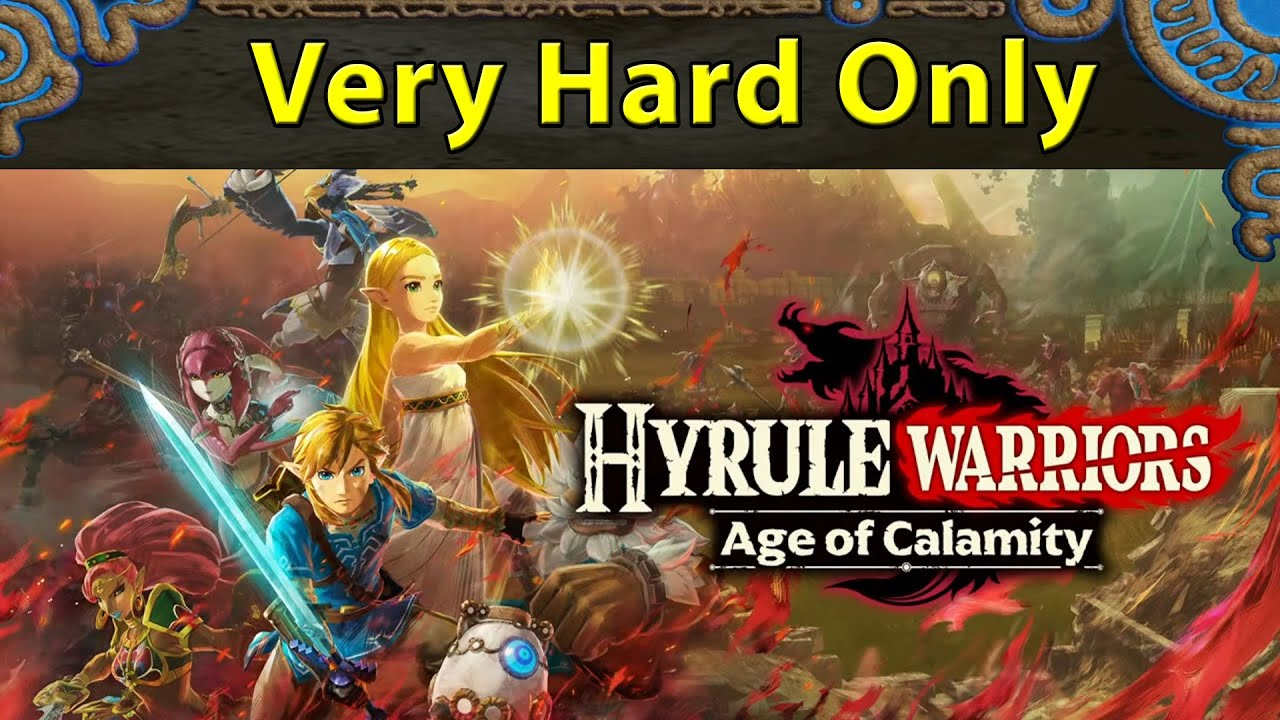 Hyrule Warriors Age Of Calamity Live Stream Chapter 7 And Post Game Very Hard Mode Only Youtube