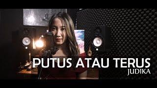 Download PUTUS ATAU TERUS - JUDIKA COVER FANI ELLEN