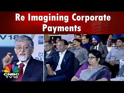 Re-Imagining Corporate Payments: Emerging Trends in Corporate Payments | CNBC TV18