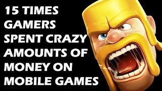15 Times GAMERS Spent CRAZY Amounts of Money On Mobile Games