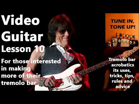 Video Guitar Lesson 10: Tremolo bar acrobatics. Uses, tricks, tips, rules and advice