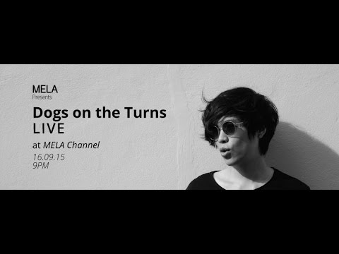MELA Channel LIVE Session Presents Dogs On The Turns