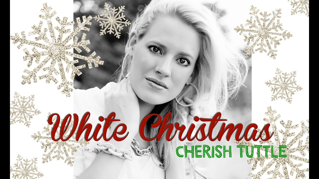 White Christmas - Irving Berlin (Cherish Tuttle Cover) - YouTube