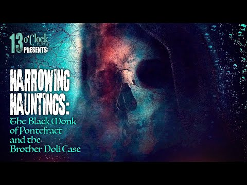 194: Poltergeists! The Black Monk of Pontefract and the Brother Doli Case