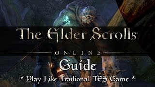 How To: Play ESO Like a Traditional Elder Scrolls Game