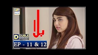 Balaa Episode 11 & 12 - 8th October 2018 - ARY Digital Drama