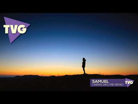 SAMUEL - Cinema (Neutre Remix)