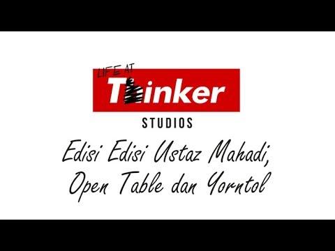 Life At Thinker Edisi Ustaz Mahadi, Open Table dan Yorntol