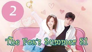 【ENG SUB】《 Fox's Summer》 S1EP2——Starring: Seven Tan, Jiang Chao,Zhang Daniel, Wang Yan Zhi