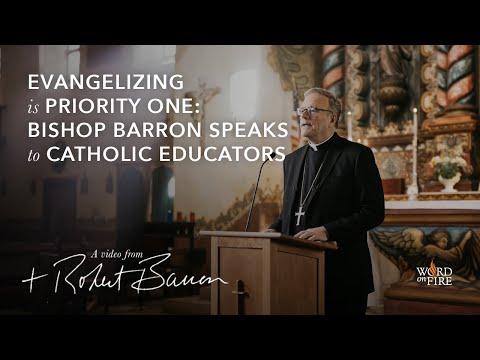 Evangelizing is Priority One: Bishop Barron Speaks to Catholic Educators